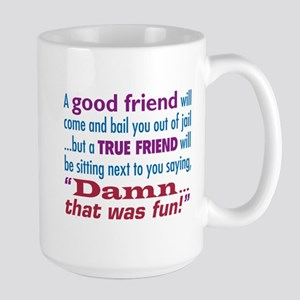 True Friend - Large Mug